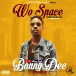 Bonny Dee - Wo Space (Major Bangz)