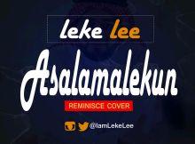 Leke Lee - Asalamalekun (Reminisce Cover)