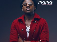 Lyrics: Kiss Daniel - Mama