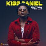 Kiss Daniel - Mama (Prod. By Young John)