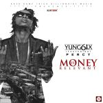 Yung6ix - Money Is Relevant ft. Percy