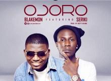 Blakemon - Ojoro ft. Seriki (Prod. By Hefty Drumz)