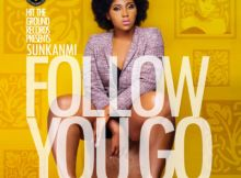 Sunkanmi - Follow You Go (Prod. By Spellz)