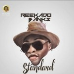 Reekado Banks - Standard (Lyrics)