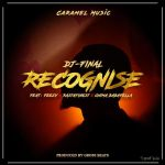 DJ FINAL - RECOGNIZE ft FEEZY, RASTAFINEST & CHIMA BABAFELLA