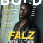 Falz Covers Latest Issue Of Bold Magazine Talks Signing New Talents To Record Label
