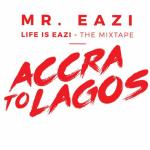 Mr Eazi E28093 Accra To Lagos Mixtape Complete Full Album Life is Easy 3