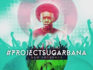 Project Sugarbana - New Entrance (E.P)