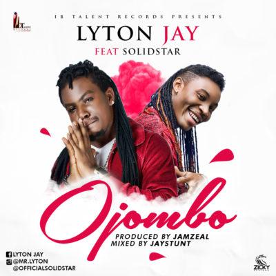 audio-video-lyton-jay-ojombo-ft-solidstar