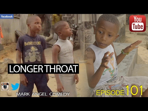 comedy-video-longer-throat-mark-angel-comedy-episode-101