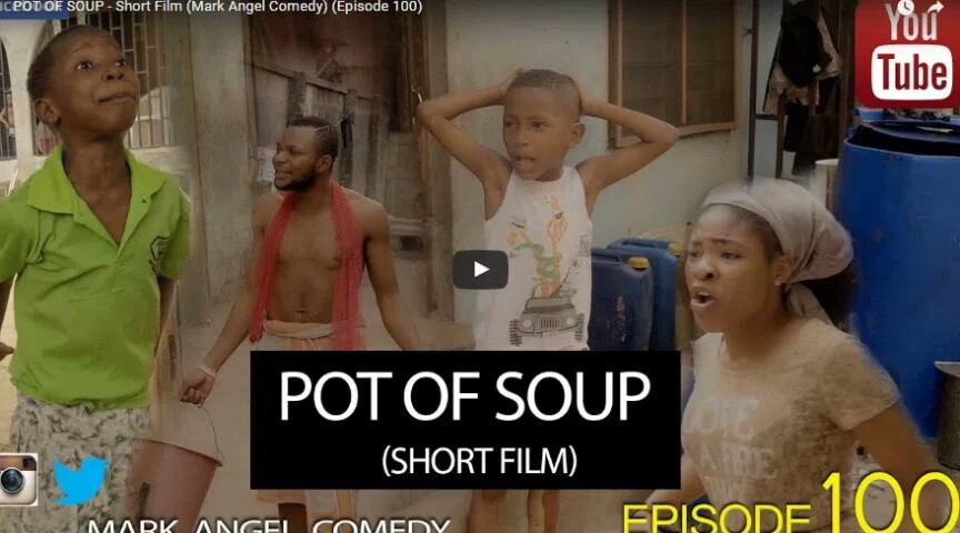 funny-video-mark-angel-comedy-pot-soup-episode-100