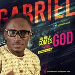 Gabriel my help comes from God