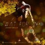 Lyrics: Johnny Drille - Wait For Me