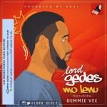 Lord Gedes - Mo Lenu ft Demmie Vee