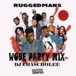 MIXTAPE: DJ Chascolee - Wobe Party Mix
