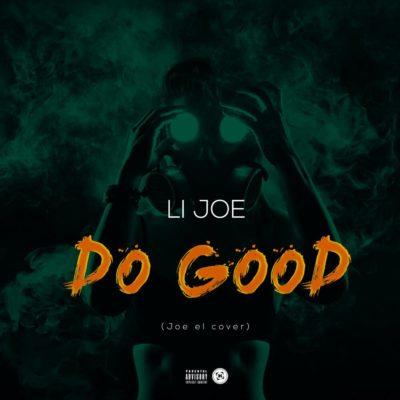 Music: Li Joe - Do Good (Joe EL Cover)