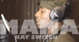 VIDEO: Kayswitch - Mama
