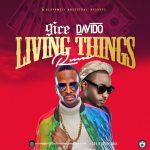 Lyrics: 9ice - Living Things Remix ft. Davido