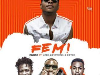 Lyrics: Popito - FEMI ft. Ycee, Kayswitch & Rayce
