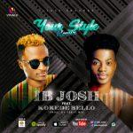 AUDIO + VIDEO: IB Josh - Your Style ft. Korede Bello