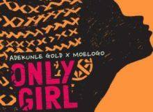 Lyrics: Adekunle Gold - Only Girl ft. Moelogo