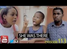 Comedy Video: SHE WAS THERE (Mark Angel Comedy)