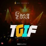 Lyrics: 9ice - TGIF