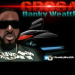 VIDEO: Banky Wealth - Gbosa