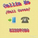 Music: KiddYong - Calling Me (Fall Cover)