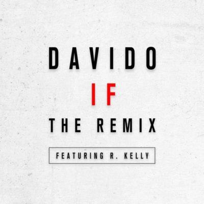 Music: Davido - If (Remix) ft. R. Kelly