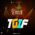 Music: 9ice - TGIF