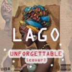 Music: LAGO - Unforgettable (Cover)