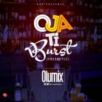 Music: Olumix - Oja Ti Burst