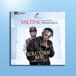 Music: Valtino - Excuse Me Ft. Reminisce