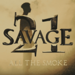Music: 21 Savage - All The Smoke