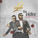 VIDEO: Tmax - 2 ASIDE Ft. DJ Ernesty