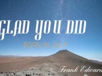 MP3 : Frank Edwards - Glad You Did