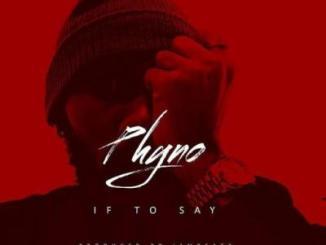 Instrumental: Phyno - If To Say (Prod. Eazibitz)