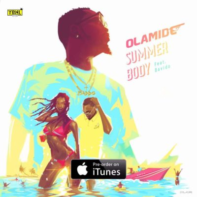 Music: Olamide - Summer Body ft. Davido