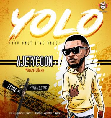 MP3 : AjeTycoon - Yolo