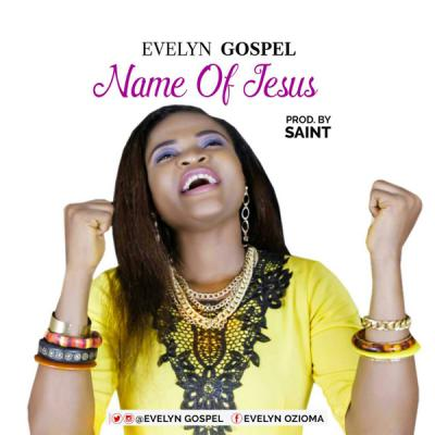MP3 : Evelyn Gospel - Name Of Jesus