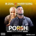 Music: M-Zeal x Harrysong - PORSH