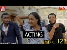 Video: Mark Angel Comedy - Acting (Episode 123)