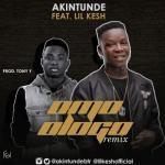 MP3: Akintunde Ft. Lil Kesh – Omo Ologo (Remix)