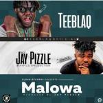 MP3 : Teeblaq - Malowa (Gwara Gwara) ft. JayPizzle
