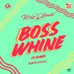 VIDEO : Krizbeatz - Boss Whine ft. Skales
