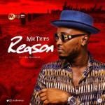 MP3 : Mr Trips - Reason