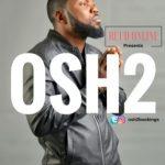 MP3 : Osh2 - Omalicha + Gbon Gbon