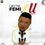 MP3 : Oritse Femi - u (Unity)