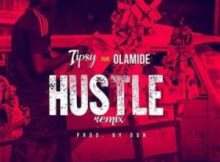 MP3 : Tipsy - Hustle (Remix) Ft Olamide